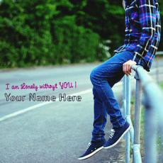 Boys name pictures - I am Lonely without YOU