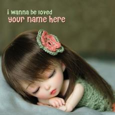 I wanna be loved - Design your own names
