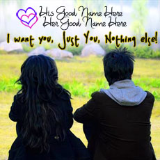 Love name pictures - I want just you