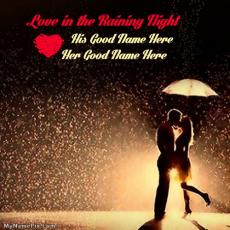 Love in the raining night - Design your own names