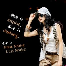 She is Stylish She is Dashing - Design your own names